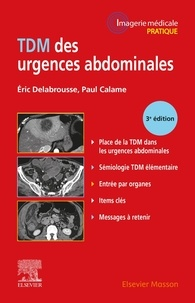 Eric Delabrousse et Paul Calame - TDM des urgences abdominales.