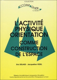 Eric Delage - L'activité physique orientation comme construction de l'espace.