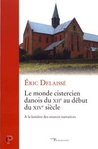 Le monde cistercien danois du XIIe siècle au début du XIVe siècle- A la lumière des sources narratives - Eric Delaissé |