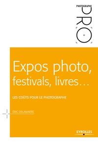 Eric Delamarre - Expos photo, festivals, livres... - Les coûts pour le photographe.
