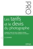 Eric Delamarre - Les tarifs et le devis du photographe - Comment fixer ses prix, combien vendre son travail et quel prix donner à un tirage ?.