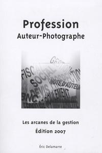 Eric Delamarre - Profession Auteur-Photographe.