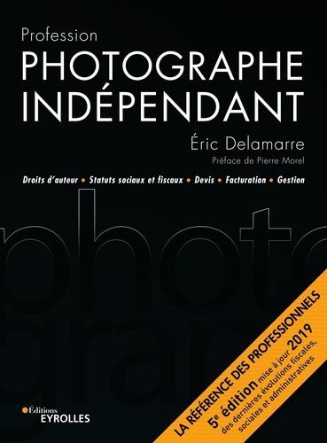 Profession photographe indépendant 5e édition