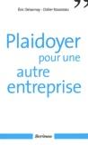 Eric Delannoy et Didier Rousseau - Plaidoyer pour une autre entreprise.