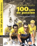 Eric Delanzy - Le Tour de France, 100 ans de passion.