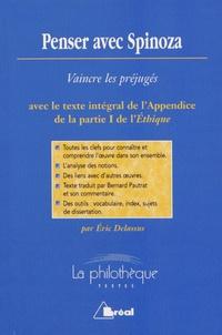 Eric Delassus - Penser avec Spinoza - Vaincre les préjugés : Analyse et commentaire de l'Appendice de la partie I de l'Ethique.