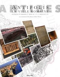 Eric Delaval et Robert Thernot - Antipolis, la ville romaine - Architecture et urbanisme (Ier siècle av. n. è. - Ve siècle de n. è.).