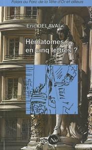 Eric Delaval - Hématomes... en cinq lettres ?.