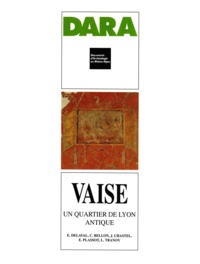 Eric Delaval et Catherine Bellon - Vaise - Un quartier de Lyon antique.