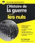 Eric Delbecque - L'histoire de la guerre pour les nuls.