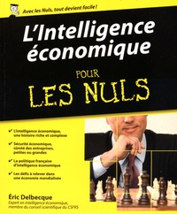 L'intelligence économique pour les nuls - Eric Delbecque |
