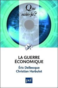 Eric Delbecque et Christian Harbulot - La guerre économique.