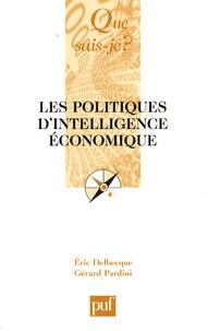 Eric Delbecque et Gérard Pardini - Les politiques d'intelligence économique.