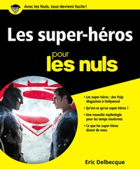 Eric Delbecque - Les super-héros pour les nuls.