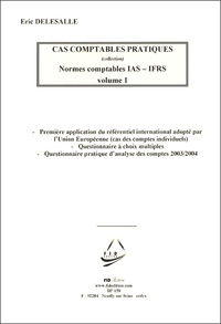 Eric Delesalle - Normes comptables IAS-IFRS - Volume 1.