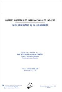 Eric Delesalle et Pascal Chapin - Normes comptables internationales IAS-IFRS - La mondialisation de la comptabilité.