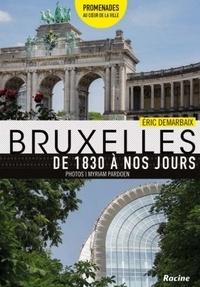 Eric Demarbaix - Bruxelles de 1830 à nos jours.