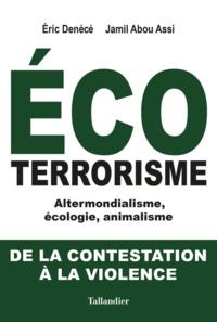 Ecoterrorisme - Altermondialisme, écologie, animalisme : De la contestation à la violence.pdf