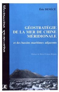 Eric Denécé - Géostratégie de la mer de Chine méridionale et des bassins maritimes adjacents.