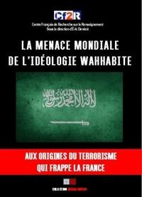 Eric Denécé - La menace mondiale de l'idéologie wahhabite - Aux origines du terrorisme qui frappe la France.