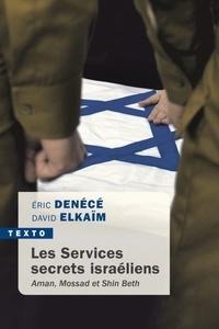 Eric Denécé et David Elkaïm - Les services secrets israéliens - Mossad, Aman, Shin Beth.