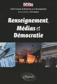 Eric Denécé - Renseignement, médias et démocratie.