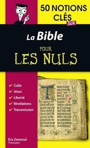 Eric Denimal - 50 notions clés sur la Bible pour les Nuls.