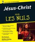 Eric Denimal et Matthieu Richelle - Jésus-Christ pour les nuls.