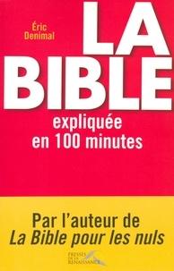 Eric Denimal - La Bible expliquée en 100 minutes.