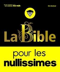Eric Denimal - La Bible pour les nullissimes.