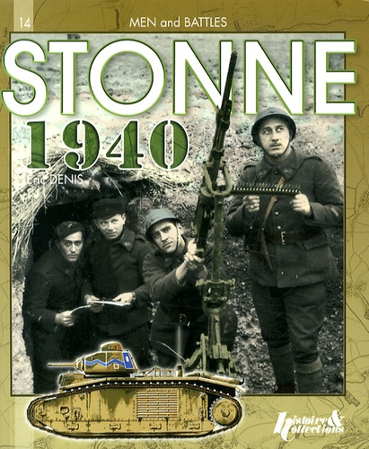 Eric Denis - May 1940, from Sedan to Stonne - The southern wing of the german attack.