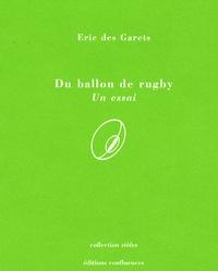 Eric Des Garets - Du ballon de rugby - Un essai.