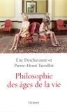 Eric Deschavanne et Pierre-Henri Tavoillot - Philosophie des âges de la vie.