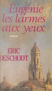Eric Deschodt - Eugénie, les larmes aux yeux.