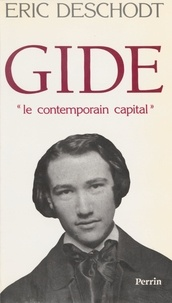 "Eric Deschodt - Gide - Le ""contemporain capital""."