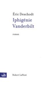 Eric Deschodt - Iphigénie Vanderbilt.