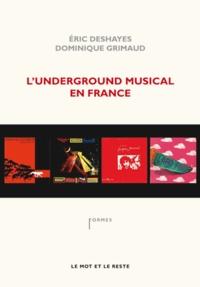 Eric Deshayes et Dominique Grimaud - L'underground musical en France.