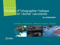 Eric Desruennes - GU.E.P.A.V Guide d'échographie pratique et abords vasculaires.