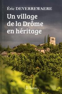Eric Deverrewaere - Un village de la Drôme en héritage.