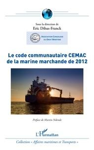 Eric Dibas-Franck - Le code communautaire CEMAC de la marine marchande de 2012.