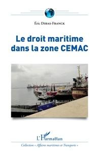 Eric Dibas-Franck - Le droit maritime dans la zone CEMAC.