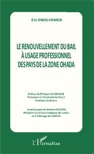 Eric Dibas-Franck - Le renouvellement du bail à usage professionnel des pays de la zone OHADA.
