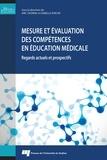 Eric Dionne et Isabelle Raîche - Mesure et évaluation des compétences en éducation médicale - Regards actuels et prospectifs.