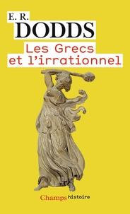 Eric Dodds - Les Grecs et l'irrationnel.