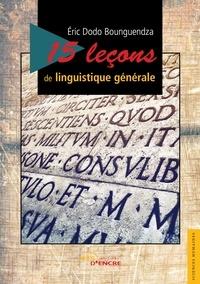Eric Dodo Bounguendza - 15 leçons de linguistique générale.