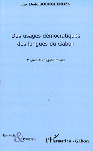 Eric Dodo Bounguendza - Des usages démocratiques des langues du Gabon.