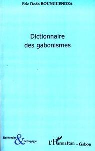 Eric Dodo Bounguendza - Dictionnaire des gabonismes.