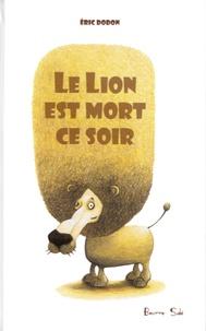 Eric Dodon - Le lion est mort ce soir.