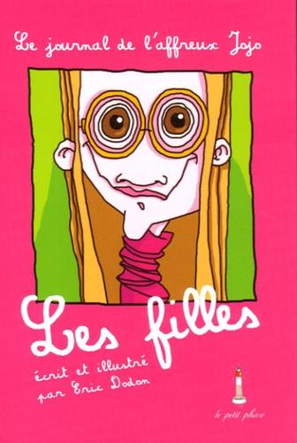 Eric Dodon - Les filles - Le journal de l'affreux Jojo.