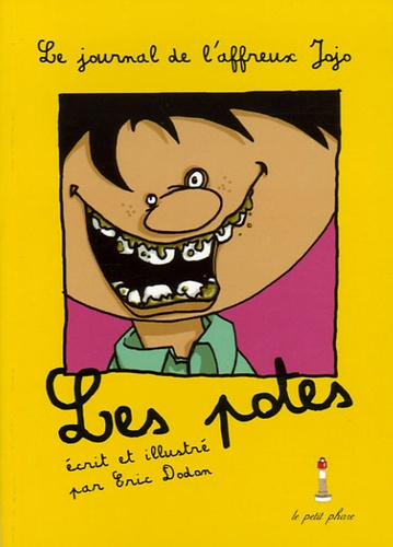 Eric Dodon - Les potes - Le journal de l'affreux Jojo.